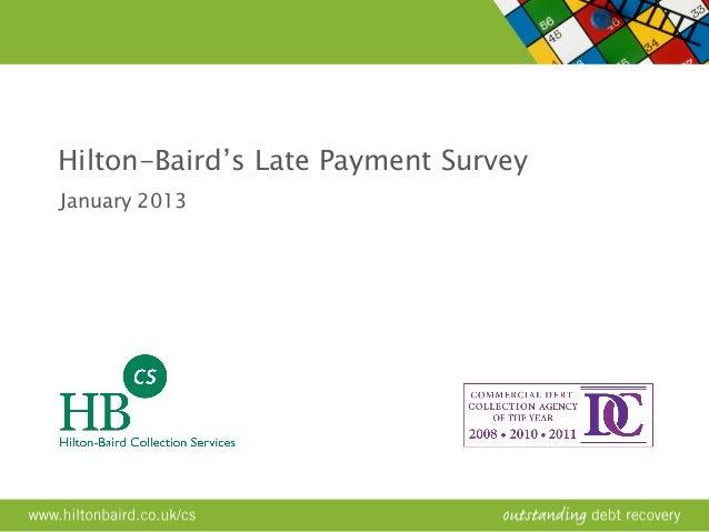 Hilton-Baird's Late Payment SurveyJanuary 2013