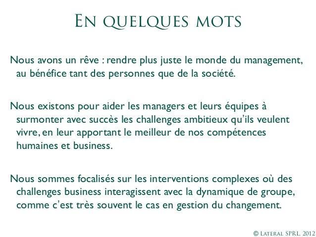Lateral management juste, gestion du changement, formations sur mesure, interventions de management,coaching Slide 2