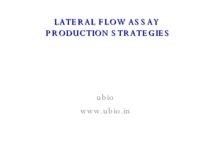 ubio www.ubio.in LATERAL FLOW ASSAY  PRODUCTION STRATEGIES