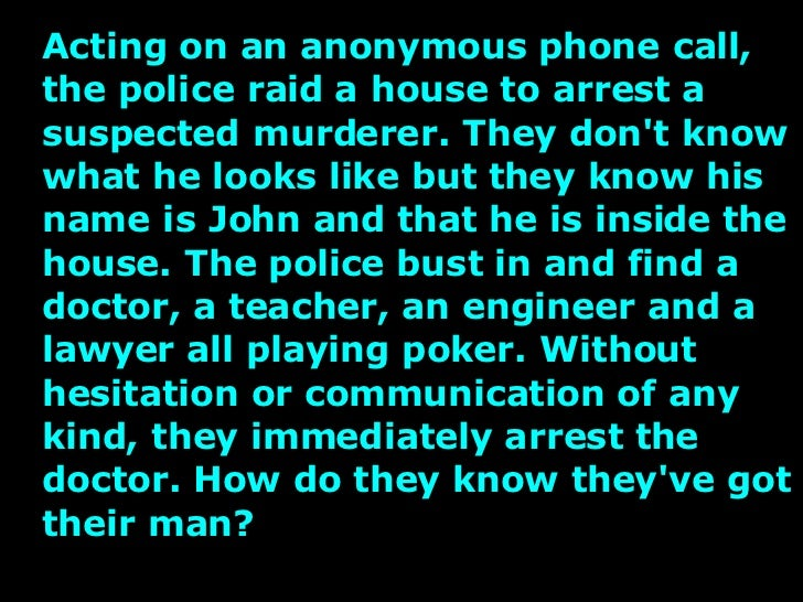 Acting on an anonymous phone call, the police raid a house to arrest a suspected murderer. They don't know what he looks l...
