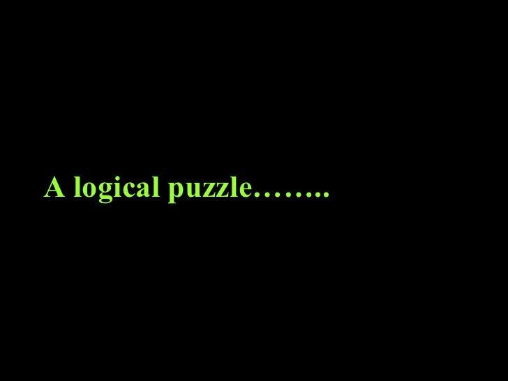 A logical puzzle……..