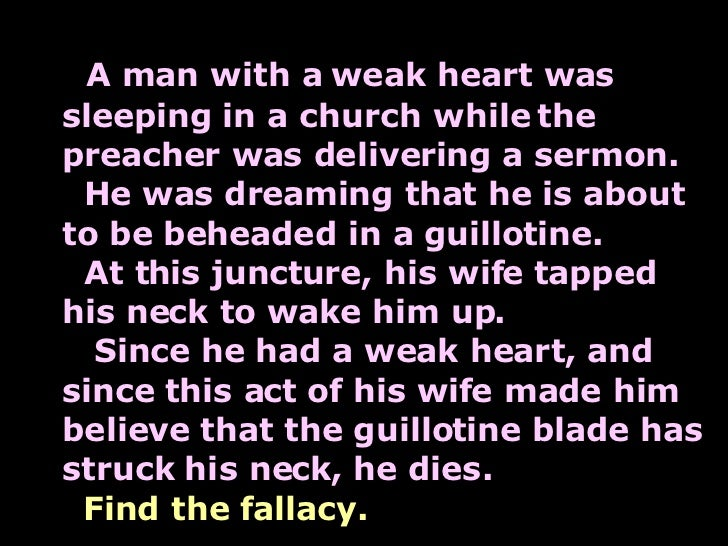 A man with a weak heart was sleeping in a church while the preacher was delivering a sermon.   He was dreaming that he is ...