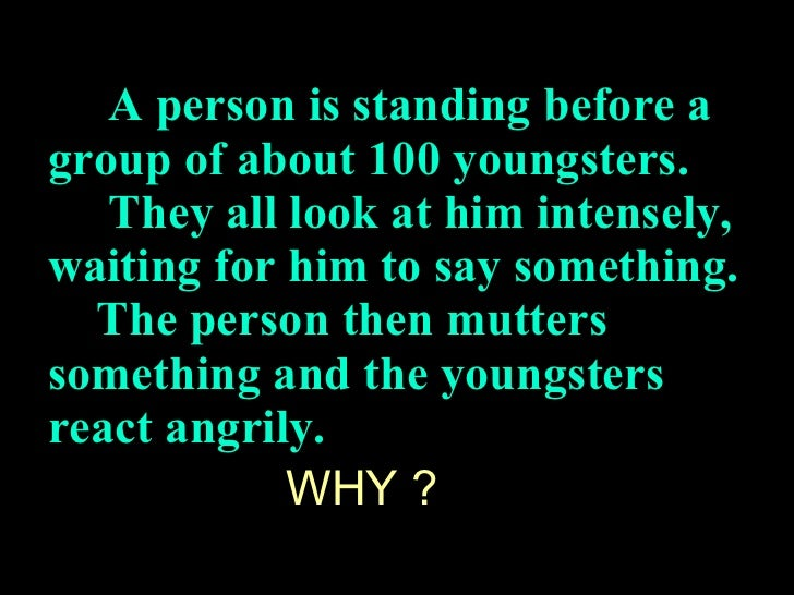 A person is standing before a group of about 100 youngsters.   They all look at him intensely, waiting for him to say some...
