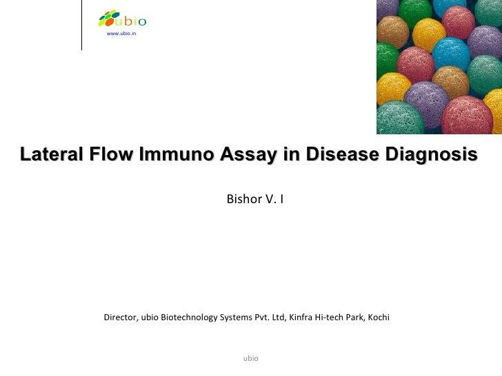 Bishor V. I Lateral Flow Immuno Assay in Disease Diagnosis Director, ubio Biotechnology Systems Pvt.  Ltd, Kinfra Hi-tech ...