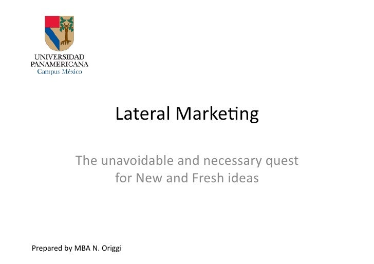 Lateral Marke*ng                    The unavoidable and necessary quest                             for Ne...