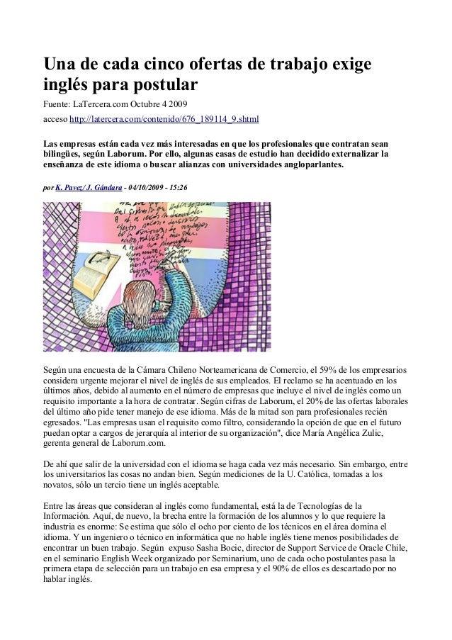 Una de cada cinco ofertas de trabajo exigeinglés para postularFuente: LaTercera.com Octubre 4 2009acceso http://latercera....