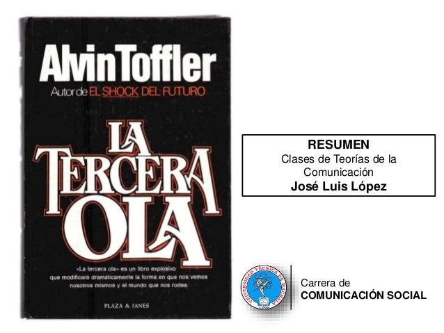 RESUMEN Clases de Teorías de la Comunicación José Luis López Carrera de COMUNICACIÓN SOCIAL