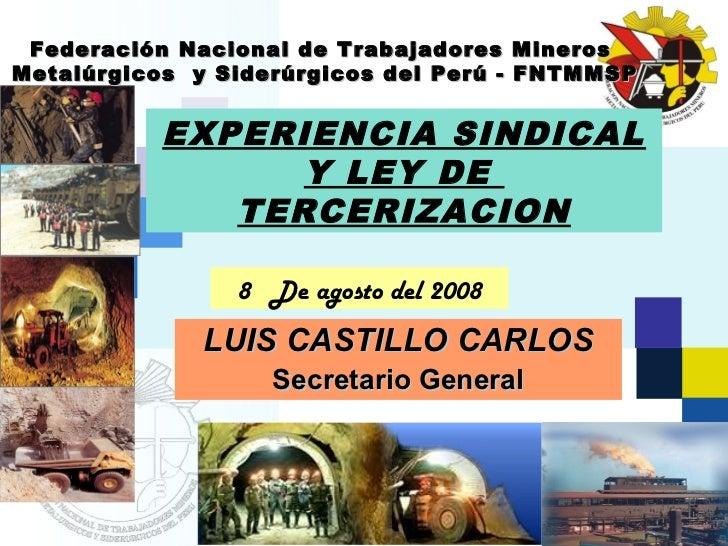 Federación Nacional de Trabajadores     MinerosMetalúrgicos y Siderúrgicos del Perú -   FNTMMSP           EXPERIENCIA SIND...