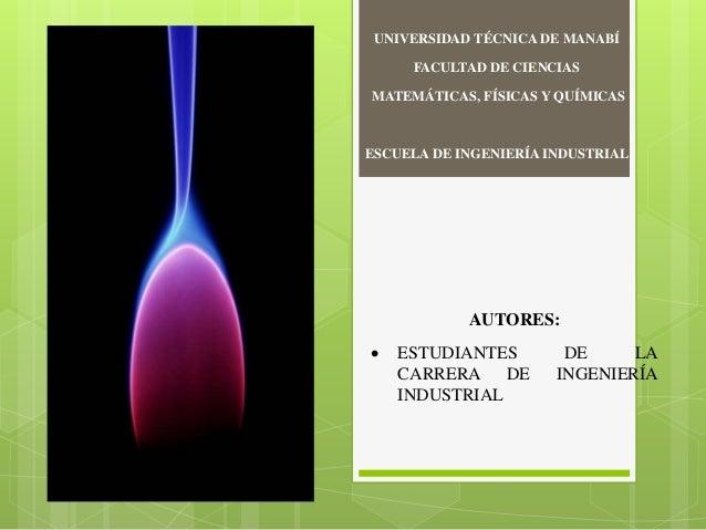 AUTORES:  ESTUDIANTES DE LA CARRERA DE INGENIERÍA INDUSTRIAL UNIVERSIDAD TÉCNICA DE MANABÍ FACULTAD DE CIENCIAS MATEMÁTIC...