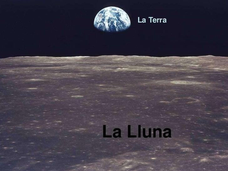 La TerraLa Lluna