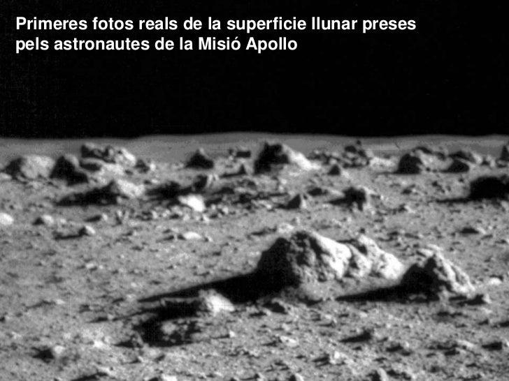 Primeres fotos reals de la superficie llunar presespels astronautes de la Misió Apollo