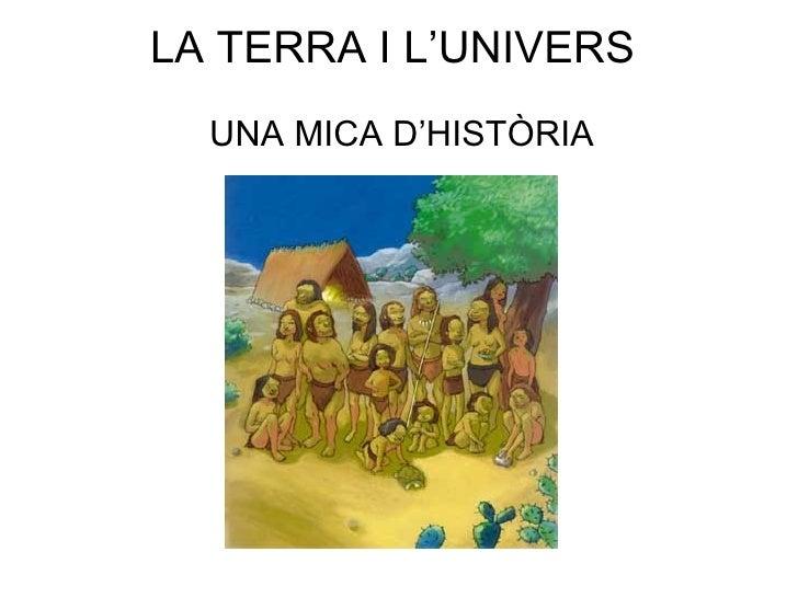 LA TERRA I L'UNIVERS UNA MICA D'HISTÒRIA