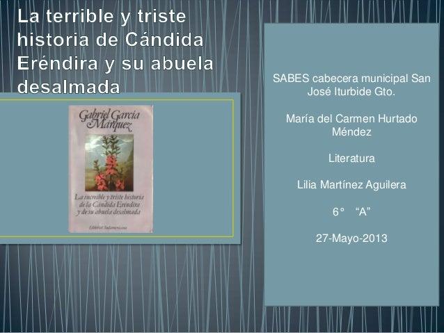 """SABES cabecera municipal SanJosé Iturbide Gto.María del Carmen HurtadoMéndezLiteraturaLilia Martínez Aguilera6° """"A""""27-Mayo..."""