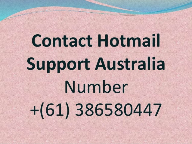 Contact Hotmail Support Australia Number +(61) 386580447
