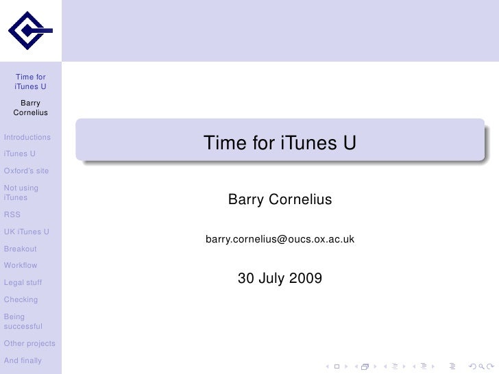 Time for    iTunes U    Barry   Cornelius  Introductions  iTunes U                  Time for iTunes U Oxford's site  Not u...