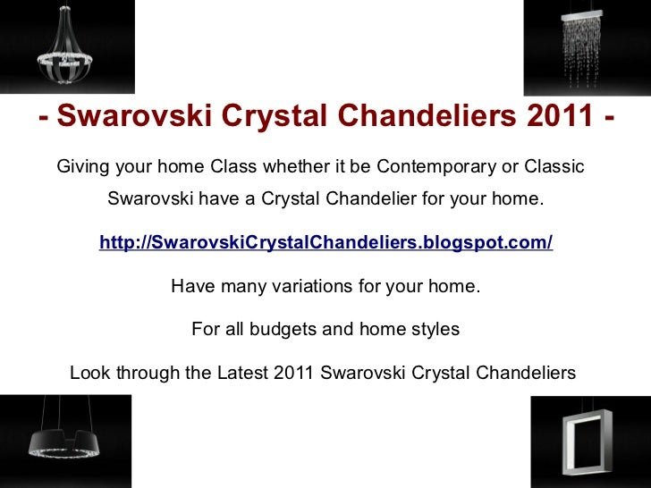 - Swarovski Crystal Chandeliers 2011 - Giving your home Class whether it be Contemporary or Classic      Swarovski have a ...