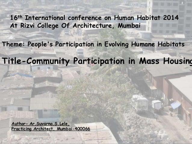 16th International conference on Human Habitat 2014 At Rizvi College Of Architecture, Mumbai Author- Ar.Suvarna.S.Lele, Pr...