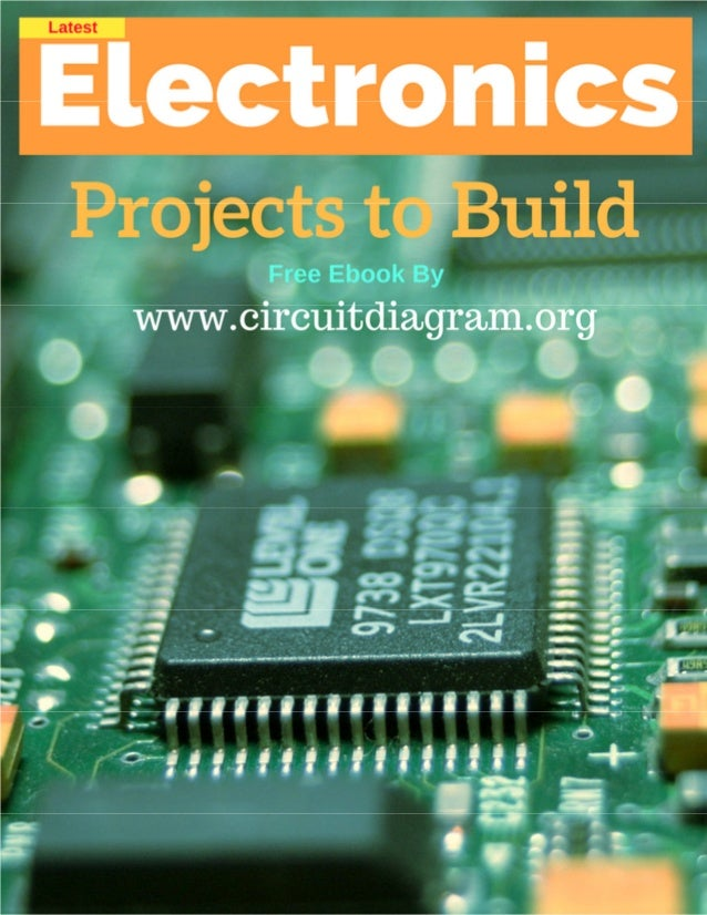 Electronic Projects Circuit Diagram Pdf - Auto Wiring Diagram Today •