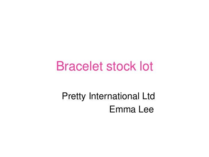 Bracelet stock lot   Pretty International Ltd              Emma Lee