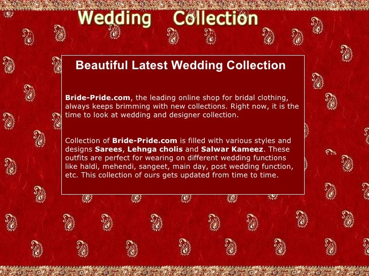 Beautiful Latest Wedding Collection   Bride-Pride.com , the leading online shop for bridal clothing, always keeps brimming...
