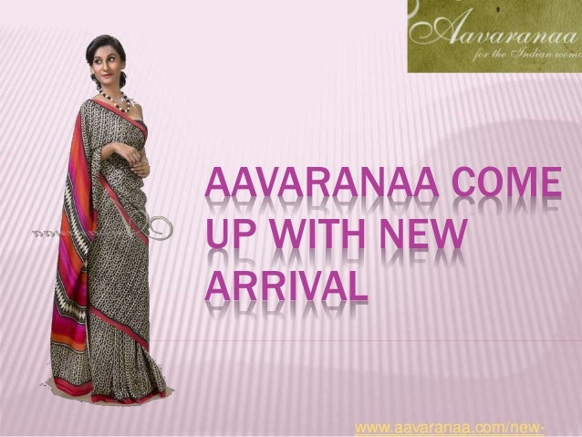 AAVARANAA COME UP WITH NEW ARRIVAL www.aavaranaa.com/new-