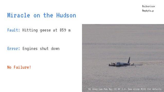 @aiborisov @mykyta_p Miracle on the Hudson @aiborisov @mykyta_p Fault: Hitting geese at 859 m Error: Engines shut down No ...