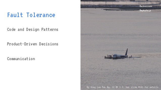 @aiborisov @mykyta_p Fault Tolerance @aiborisov @mykyta_p Code and Design Patterns Product-Driven Decisions Communication ...