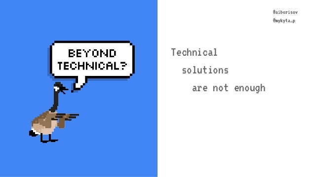 @aiborisov @mykyta_p @aiborisov @mykyta_p Technical solutions are not enough