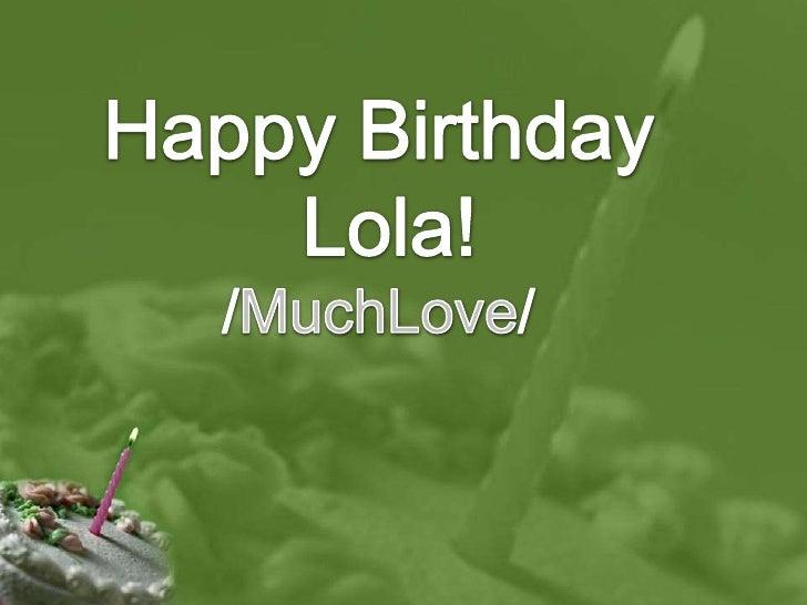 Happy Birthday<br /> Lola!<br />/MuchLove/<br />