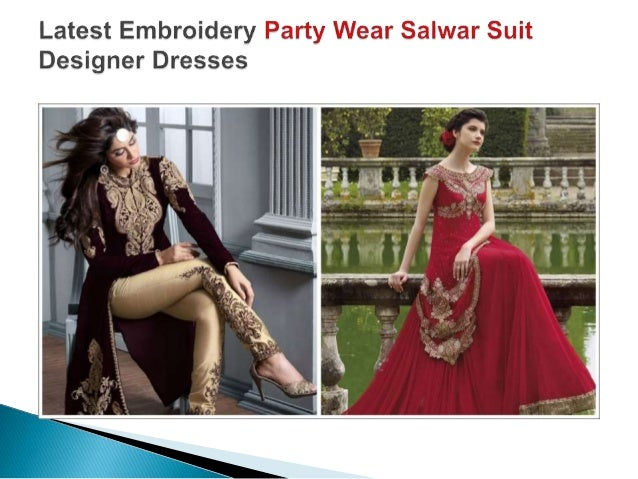 Latest Embroidery Party Wear Salwar Suit Designer Dresses