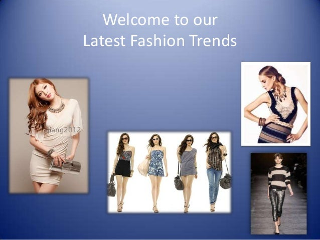 Welcome to ourLatest Fashion Trends