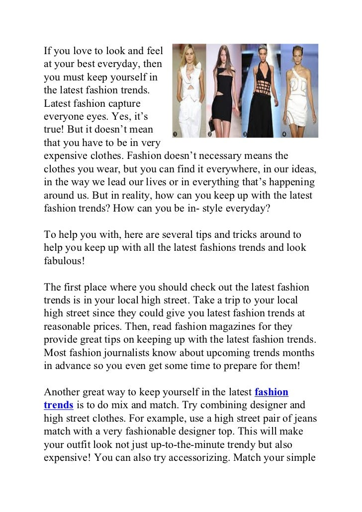 If you love to look and feelat your best everyday, thenyou must keep yourself inthe latest fashion trends.Latest fashion c...