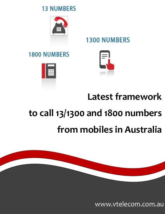 www.vtelecom.com.au Latest framework to call 13/1300 and 1800 numbers from mobiles in Australia