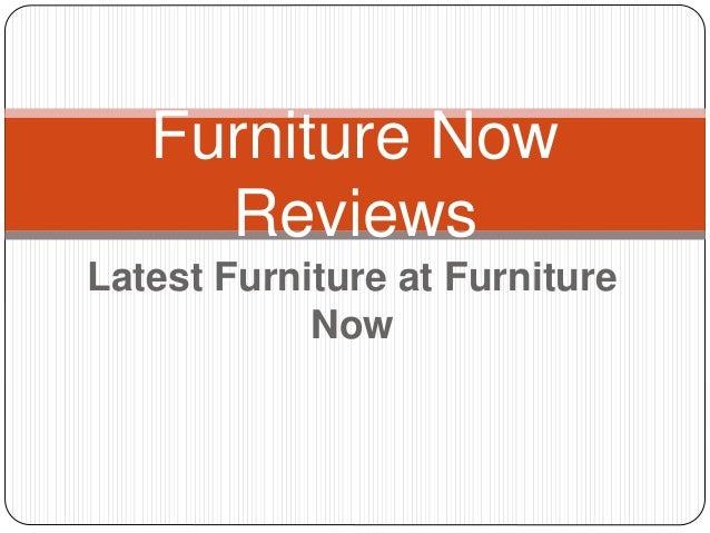 Latest Furniture at Furniture Now Furniture Now Reviews