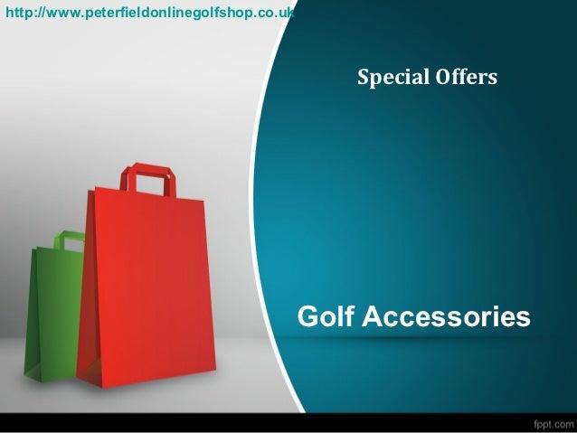 http://www.peterfieldonlinegolfshop.co.uk                                                Special Offers                   ...