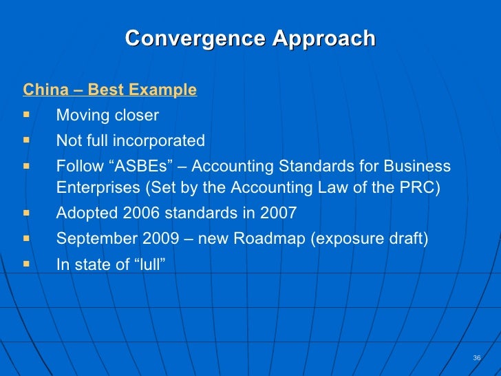 chinas ifrs convergence Sense, the study of soderstrom and sun (2007) shows that convergence to ifrs   benefits, by chinese regulators, to adopt fva and converge to ifrs, which.