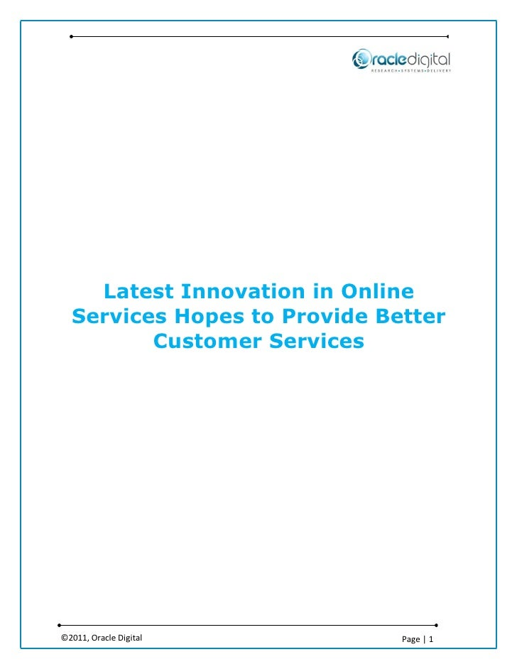 Latest Innovation in Online  Services Hopes to Provide Better         Customer Services©2011, Oracle Digital         Page ...