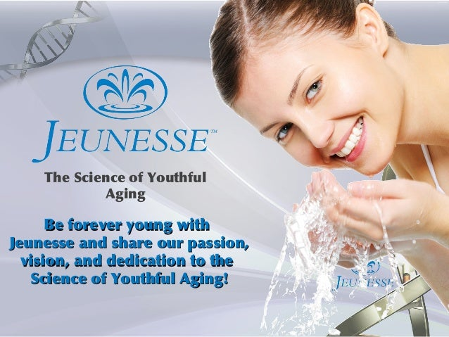 Be forever young withBe forever young with Jeunesse and share our passion,Jeunesse and share our passion, vision, and dedi...