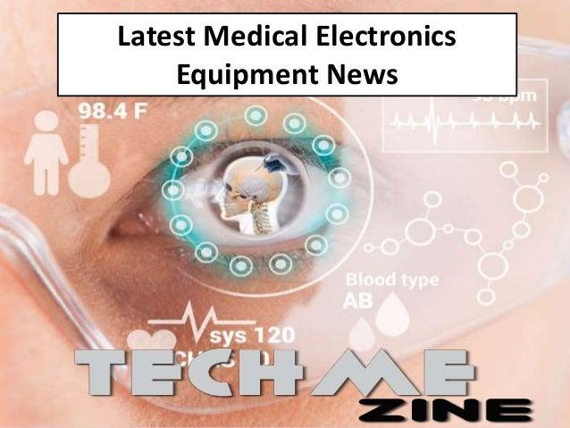 Latest Medical Electronics Equipment News