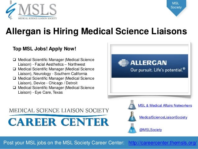 Post your MSL jobs on the MSL Society Career Center: http://careercenter.themsls.org/  MSL  Society Top MSL Jobs! Apply No...