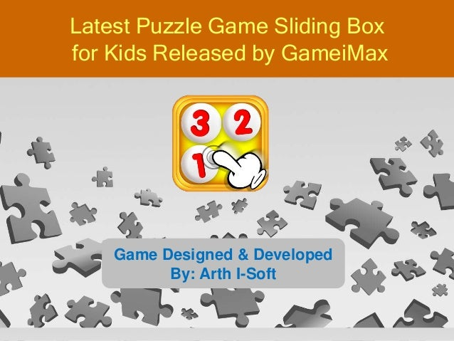 Game Designed & Developed By: Arth I-Soft Latest Puzzle Game Sliding Box for Kids Released by GameiMax