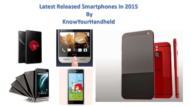 Latest Released Smartphones In 2015 By KnowYourHandheld