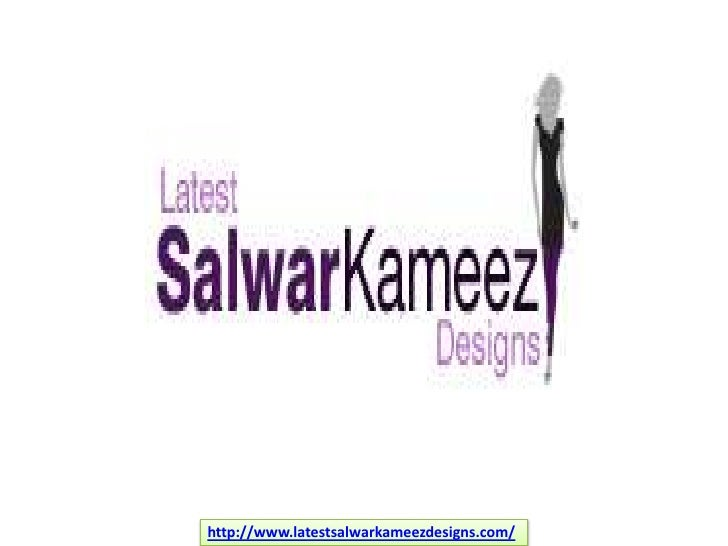 http://www.latestsalwarkameezdesigns.com/<br />