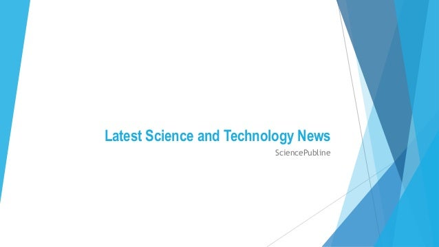 latest science and technology news