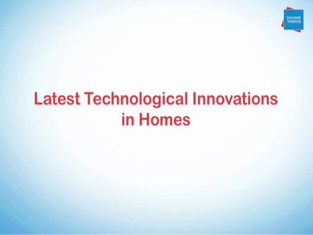 I   » 4            Latest Technological Innovations in Homes