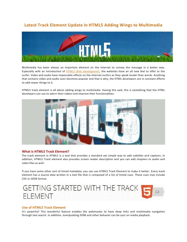 Latest Track Element Update in HTML5 Adding Wings to MultimediaMultimedia has been always an important element on the Inte...