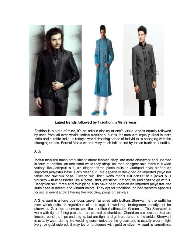 Latest trends followed by Tradition in Men's wearFashion is a state of mind, it's an artistic display of one's virtue .and...