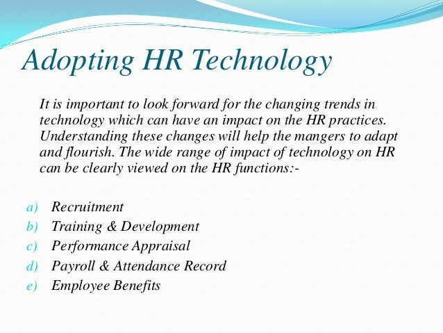 technology impact hr practices Keep up with what's happening in the world of hr technology, social media and cybersecurity with shrm's weekly hr technology update features include web site.