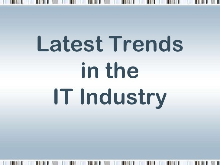 Latest Trends    in the IT Industry
