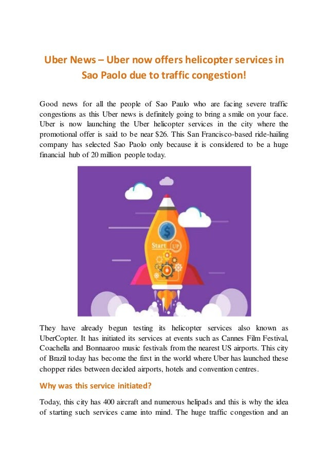 Uber News – Uber now offers helicopter services in Sao Paolo due to traffic congestion! Good news for all the people of Sa...